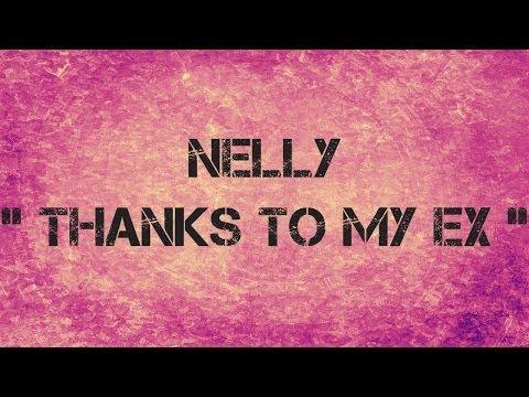 Nelly - THANKS TO MY EX - Lyrics