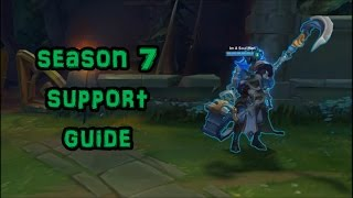 League of Legends - Season 7 Support Guide xD