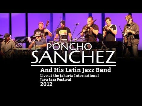 "Poncho Sanchez and His Latin Jazz Band ""Ven Pa Bailar"" Live at Java Jazz Festival 2012"