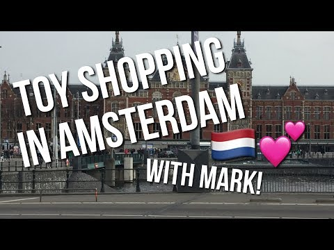 TOY SHOPPING IN AMSTERDAM (WITH MARK)!!