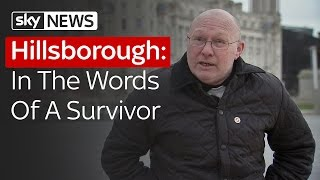 Hillsborough: In The Words Of A Survivor
