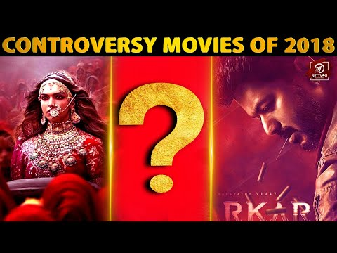 Controversy Movies Of 2018 -Rewind 2018