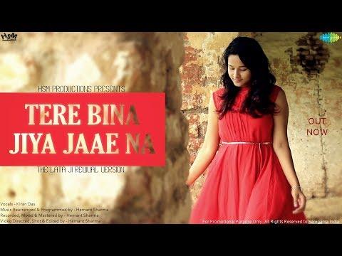 Tere Bina Jiya Jae Na - The Lata Ji...