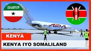 Kenya Oo Somaliland 2 Diyaaradood Udirtay Xili Dulimaadyada Somalia Ay Xayirtay