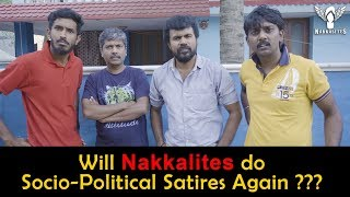 Will Nakkalites do Socio-Political Satires Again ???