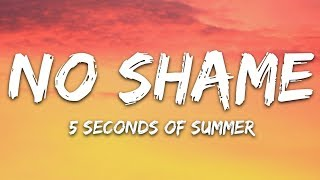 5 Seconds of Summer - No Shame (Lyrics) 5SOS