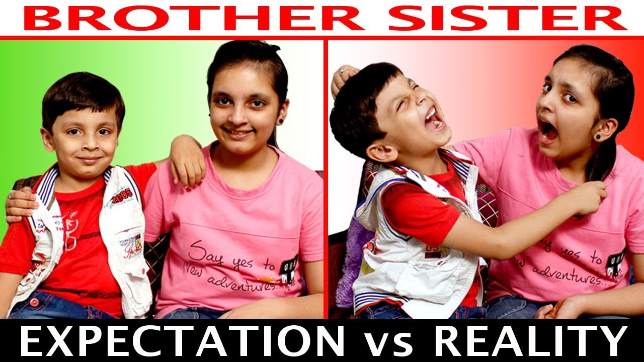 Expectation Vs Reality Brother Sister Funny Roleplay Types Of