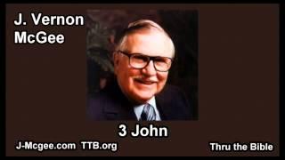 64 3 John - J Vernon Mcgee - Thru the Bible