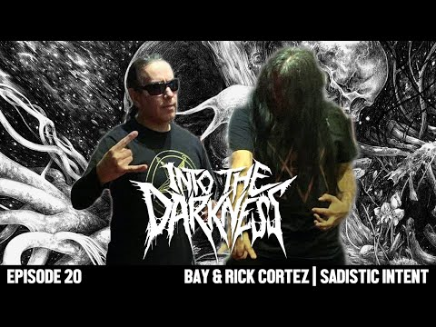 1 hour 25 minutes with Rick and Bay Cortez SADISTIC INTENT   INTO THE DARKNESS Interview