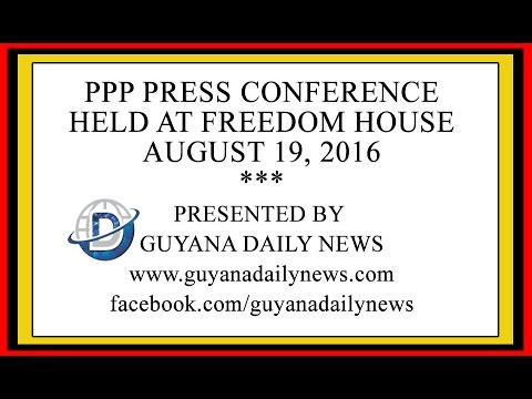 PPP Press Conference August 19, 2016 | Presented by Guyana Daily News