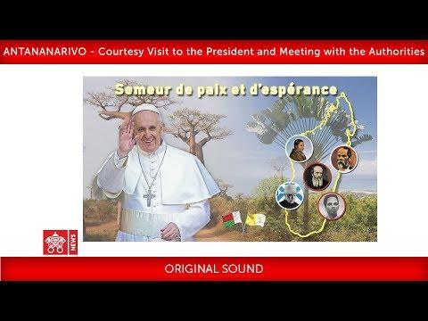 Pope Francis-Antananarivo- Meeting with Authorities 2019-09-07