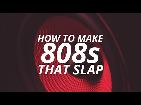 HOW TO MAKE 808S THAT SLAP