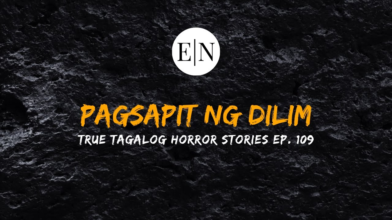 Scare Fest #109: Pagsapit ng Dilim (True Tagalog Horror Stories)
