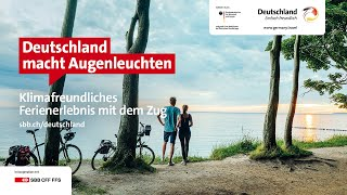 Deutschland macht Augenleuchten. Klimafreundliches Ferienerlebnis mit dem Zug