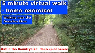 Beginners virtual walk exercise - 5 minutes near Beaulieu in The New Forest.