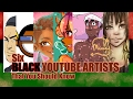 SIX BLACK YOUTUBE ARTISTS THAT YOU SHOULD KNOW #Blackhistorymonth
