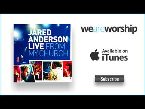Jared Anderson - Never Be Shaken (Live)