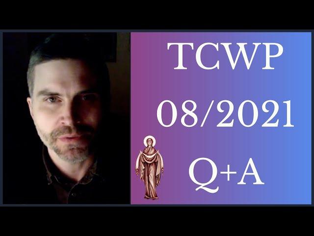 TCWP August 2021 Q+A
