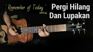 Download lagu Pergi Hilang dan Lupakan - Remember of Today (Cover) | Gitar Instrumental