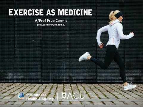 Exercise as Medicine - A/Prof Prue Cormie