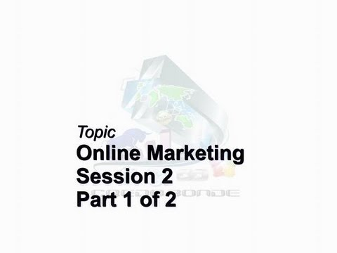 Credo Bonde Business Brief Session 2 Part 1of 2 Online Marketing