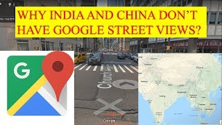 Why India and China don't have Google Street View?
