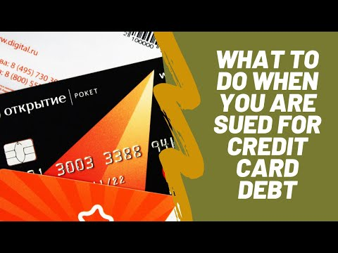 What To Do When You Are Sued For Credit Card Debt