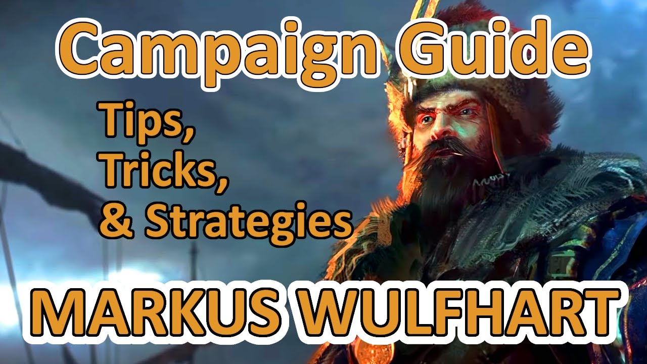 Markus Wulfhart Campaign Guide Tips Strategies Total War Warhammer 2 Youtube You play as the monster and make choices that affect the story. markus wulfhart campaign guide tips strategies total war warhammer 2