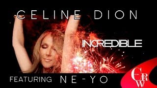 Céline Dion INCREDIBLE (Duet With Ne-Yo) NEW VIDEO