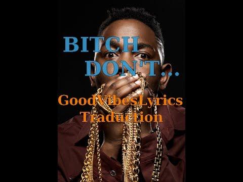 Kendrick Lamar - Bitch, don't kill my vibe Traduction Française