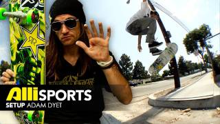 adam dyet skateboard setup alli sports
