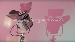 Nelson Freitas ft. Richie Campbell - Break Of Dawn  (Making Of)
