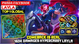 Comeback Is Real, 163k Damages Hypercarry Layla [Top 1 Global Layla] PANDA FACEBOOK - Mobile Legends