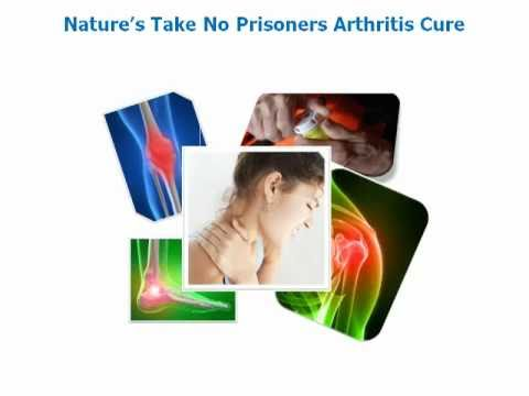 Nature's Take No Prisoners Arthritis Cure