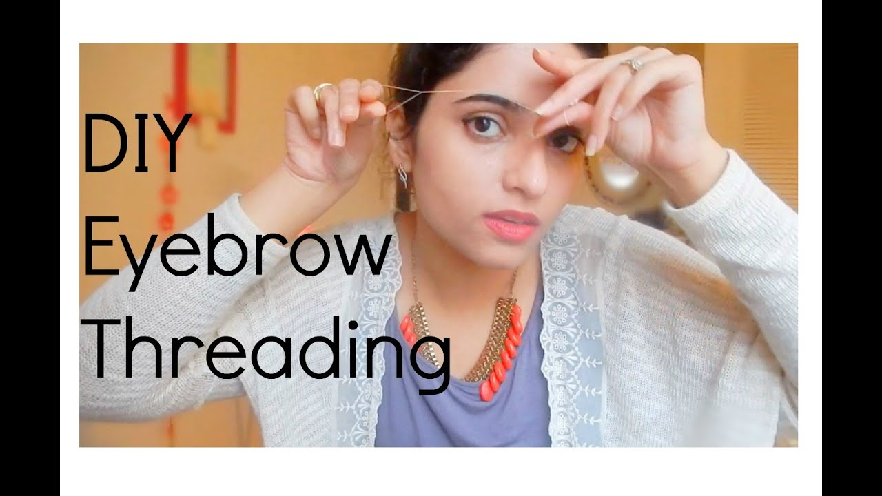 How to do eyebrow threading at home for perfect eyebrows