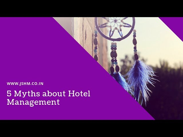 5 Myths about Hotel Management