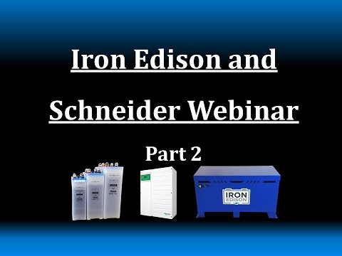 Iron Edison & Schneider Electric -- Solar & Battery Systems Webinar PART 2
