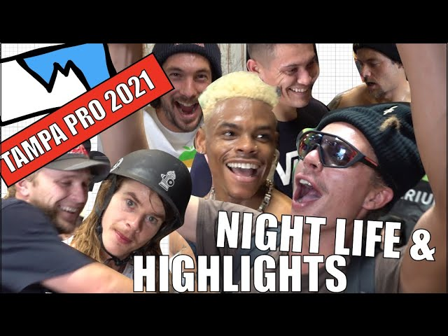 Tampa Pro 2021: HIGHLIGHTS AND NIGHTLIFE