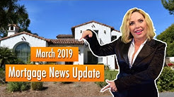 Real Estate & Mortgage Market update | So Cal Edition | March 2019