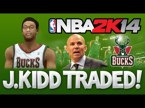 NBA 2K14 Jason Kidd TRADED to the Bucks! WOW