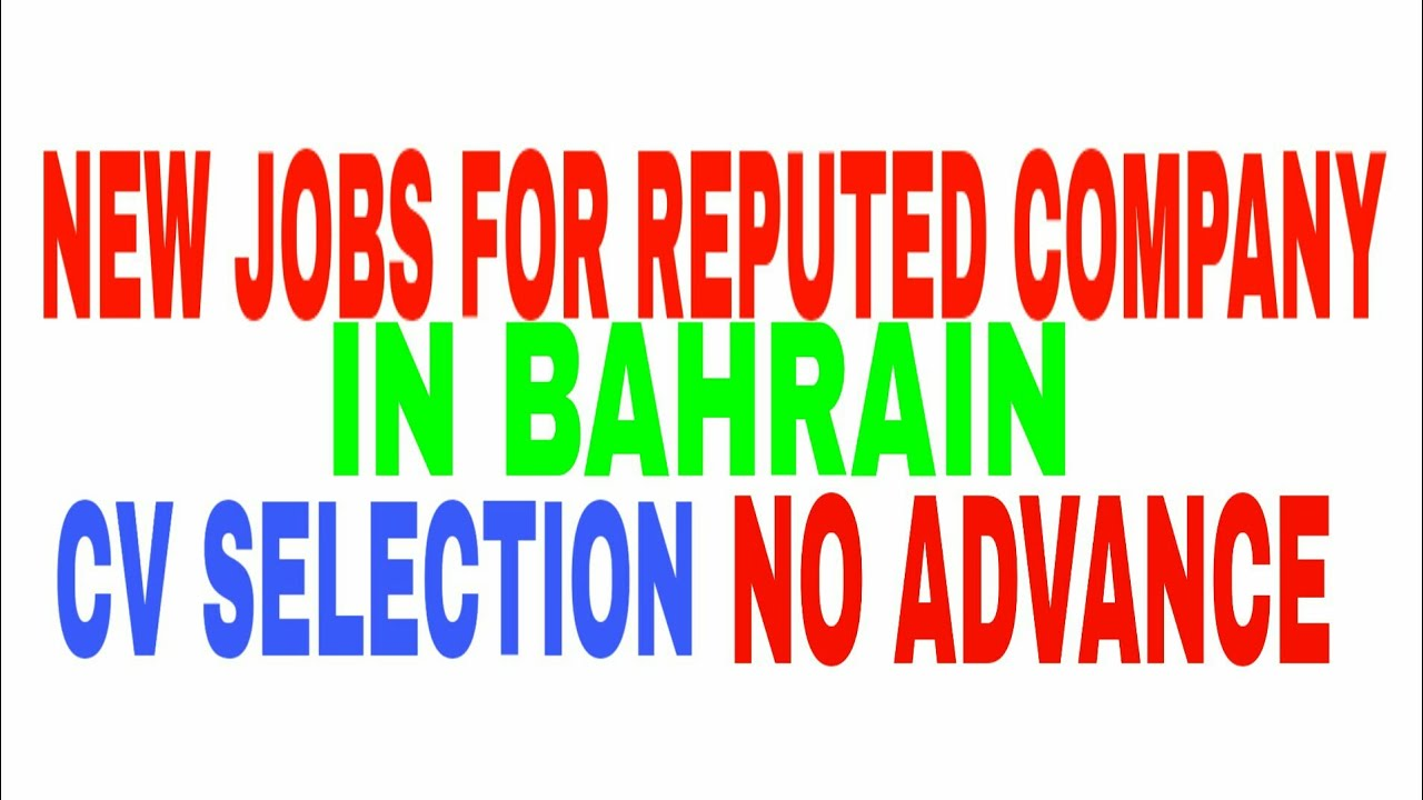 NEW JOBS IN BAHRAIN FOR REPUTED COMPANY CV SELECTION