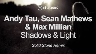 andy tau sean mathews max millian shadows light solid stone remix infrasonic out now