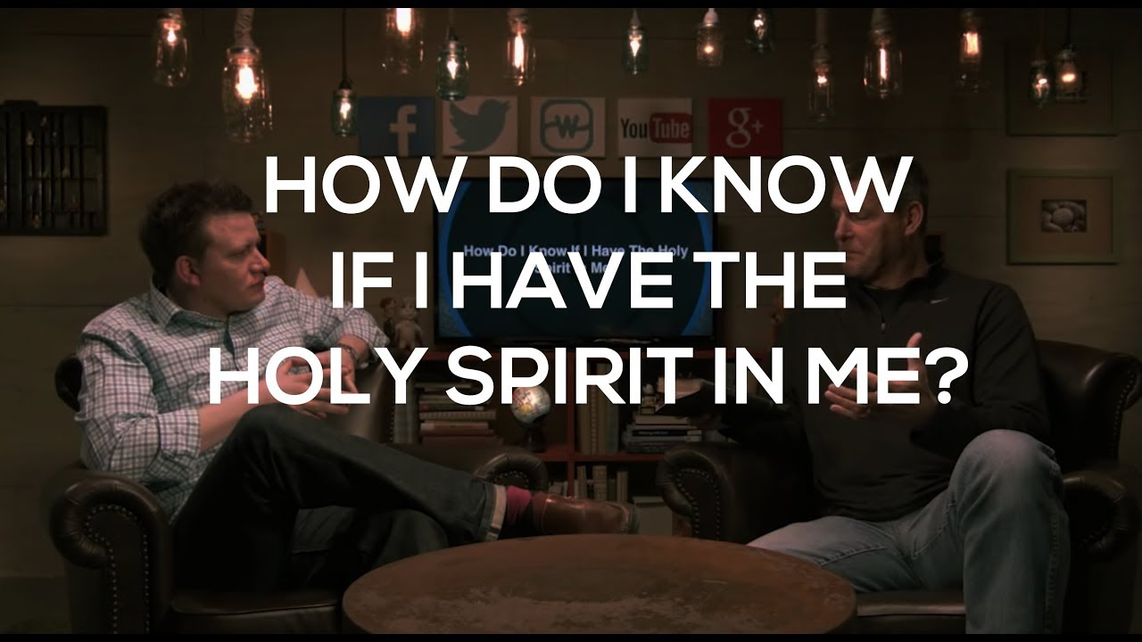 How Do I Know If I Have The Holy Spirit In Me Youtube