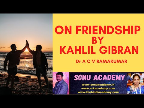 ON FRIENDSHIP BY KAHLIL GIBRAN