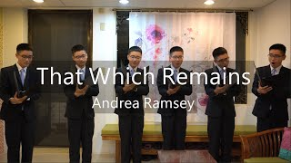 That Which Remains (Andrea Ramsey)-TTBB a cappella