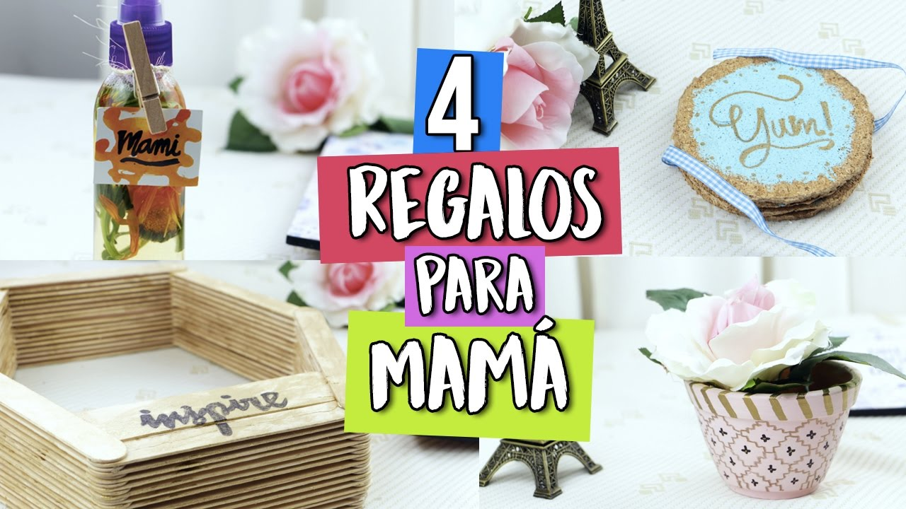 4 regalos f ciles para mam ideas de ltimo minuto for Ideas para mama