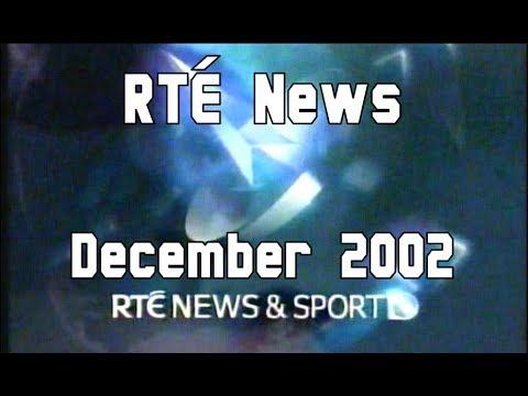 RTÉ News - Six One | December 2002