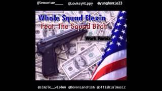 The Squad Whole Squad Flexin Work Remix Feat. Seezus, , Lil Flex, Switch Titz, Devon DL.mp3