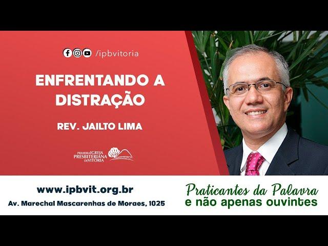 Estudo Bíblico - Rev. Jailto Lima - Atos 6.1-7