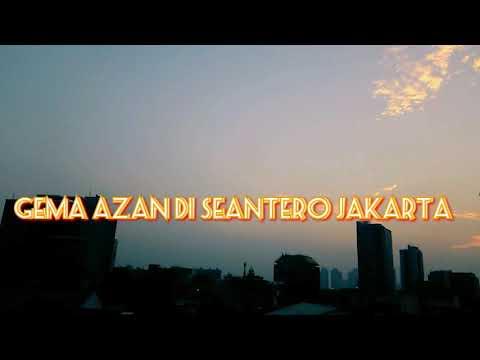 Suara azan seantero Jakarta (adzan, moslem prayer calling entire of Jakarta, Indonesia